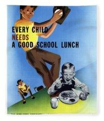 Every Child Needs A Good School Lunch Fleece Blanket