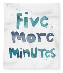 Five More Minutes Fleece Blanket