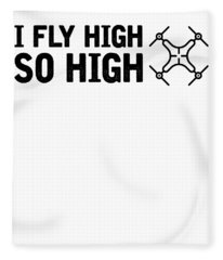 Fly High So High Drone Lover Fleece Blanket