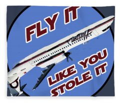 Fly It Like You Stole It Fleece Blanket