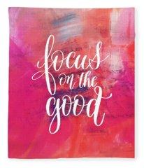 Focus On The Good Fleece Blanket