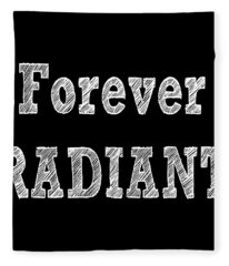 Forever Radiant Positive Self Love Quote Prints Beauty Quotes Fleece Blanket