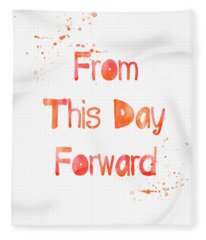 From This Day Forward Fleece Blanket