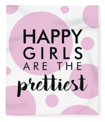 Happy Girls Are The Prettiest - Minimalist Print - Typography - Quote Poster Fleece Blanket