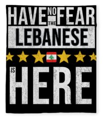 Have No Fear The Lebanese Is Here Fleece Blanket