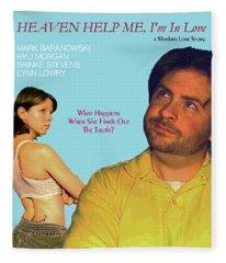Heaven Help Me, I'm In Love Poster B Fleece Blanket