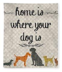 Home Is Where Your Dog Is-jp3039 Fleece Blanket