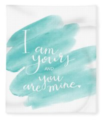 I Am Yours Fleece Blanket