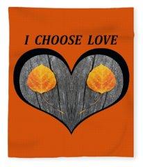 I Chose Love Heart Filled With Two Aspen Leaves Fleece Blanket