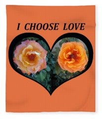 I Chose Love Heart With 2 Roses And A Be Fleece Blanket