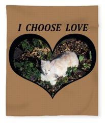 I Chose Love With A Cat Enjoying Catnip In A Garden Fleece Blanket