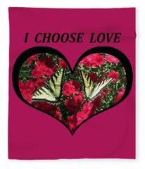I Chose Love With A Monarch Butterfly In A Heart Fleece Blanket