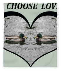 I Choose Love With A Pair Of  Mallard Ducks Framed In A Heart Fleece Blanket