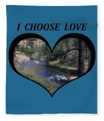I Chose Love With A River Flowing In A Heart Fleece Blanket