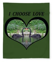 I Chose Love With Black Swans Forming A Heart Fleece Blanket