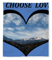 I Choose Love With Pikes Peak And Clouds In A Heart Fleece Blanket