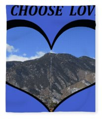 I Choose Love With The Manitou Springs Incline In A Heart Fleece Blanket