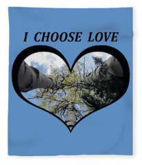 I Chose Love_heart Filled By Looking Up Aspens Fleece Blanket