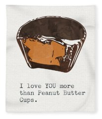 I Love You More Than Peanut Butter Cups 2- Art By Linda Woods Fleece Blanket