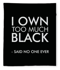 I Own Too Much Black - Minimalist Print - Typography - Quote Poster Fleece Blanket
