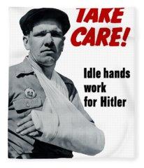 Idle Hands Work For Hitler Fleece Blanket