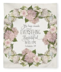 Inspirational Scripture - Everything Beautiful Pink Hydrangeas And Roses Fleece Blanket