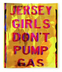 Jersey Girls Don't Pump Gas Fleece Blanket