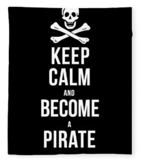 Keep Calm And Become A Pirate Tee Fleece Blanket