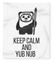 Fleece Blanket featuring the drawing Keep Calm And Yub Nub by Edward Fielding