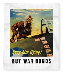Keep Him Flying - Buy War Bonds  Fleece Blanket