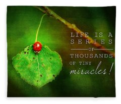 Ladybug On Leaf Thousand Miracles Quote Fleece Blanket