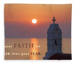 Let Your Faith Be Bigger Than Your Fear Fleece Blanket