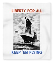Liberty For All -- Keep 'em Flying  Fleece Blanket