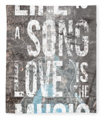 Life Is A Song Love Is The Music 3 Fleece Blanket