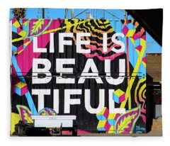 Life Is Beautiful Fleece Blanket