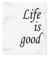Life Is Good Fleece Blanket