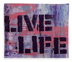 Fleece Blanket featuring the mixed media Live Life by Lita Kelley