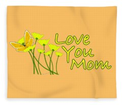 Love You Mom - Happy Mother's Day Fleece Blanket