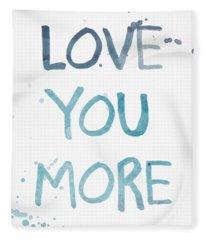 Love You More- Watercolor Art Fleece Blanket