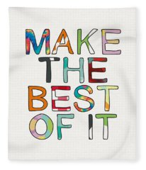 Make The Best Of It Multicolor- Art By Linda Woods Fleece Blanket