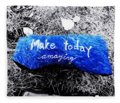 Make Today Amazing Fleece Blanket