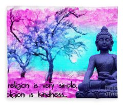 My Religion Is Very Simple. My Religion Is Kindness.. His Holiness, Dalai Lama Xiv, Tenzin Gyatso.  Fleece Blanket