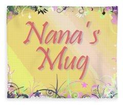 Nana's Mug Fleece Blanket