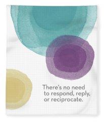 No Response Necessary- Art By Linda Woods Fleece Blanket