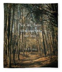 Not All Those Who Wander Fleece Blanket