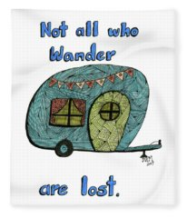 Not All Who Wander Are Lost Fleece Blanket