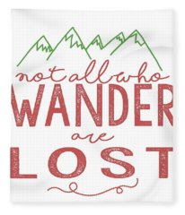 Not All Who Wander Are Lost In Pink Fleece Blanket
