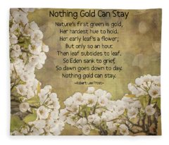 Nothing Gold Can Stay Fleece Blanket