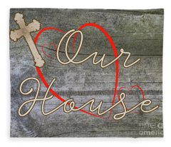 Our House With Cross And Hearts Fleece Blanket