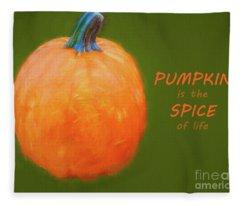 Pumpkin Is The Spice Of Life Fleece Blanket